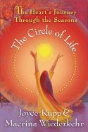 Circle of Life the Heart's Journey Through the Seasons