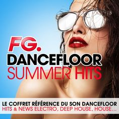Dancefloor Summer Hits 2015 (By FG) - Le coffret référence du son dancefloor : Hits & News Electro, Deep House, House... par Various Artists