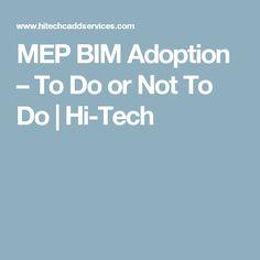 MEP BIM Adoption – To Do or Not To Do | Hi-Tech