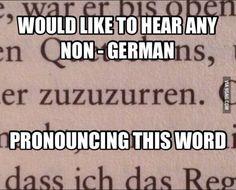 Besonders, wenn du die Sprache laut lesen musst. | 23 Beweise, dass die deutsche Sprache nur erfunden wurde, um die Menschheit zu verwirren