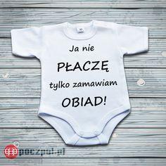 Ja nie płaczę tylko zamawiam obiad! - body niemowlęce  #bodydzieciece #bodyniemowlęce #bodziak #ubrankaDlaDzieci #ubrankaDlaNiemowląt #poczpol #obiad #głodny #płacze #beksa #zamawiam #zamowienie #babyshop Funny Cute, Kids Fashion, Folk, Humor, Memes, Clothes, Gifts, Outfits, Clothing