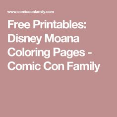 Free Printables: Disney Moana Coloring Pages - Comic Con Family