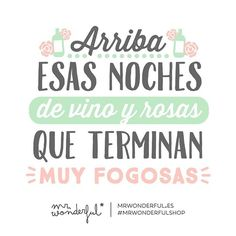 ¡Viva esas noches! ¡A disfrutar, guapetones! #felizsábado #mrwonderfulshop  Hurray for evenings of wine and roses that end up very steamy. Enjoy the night, you gorgeous lot.