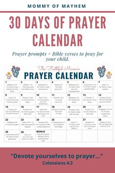 30 Days of Prayer calendar. Prayer prompts and Bible verses to pray for your child daily. Daily verses to pray over for your kids. Devote yourself to prayer. Prayer quotes. Praying quotes. Devotional for moms on prayer. How to pray the Scriptures for your kids. Praying the Bible for your children. Prayer List, Prayer For You, Power Of Prayer, Daily Prayer, Prayer Prayer, Kids Prayer, Prayer Board, Praying For Your Children, Prayers For Children