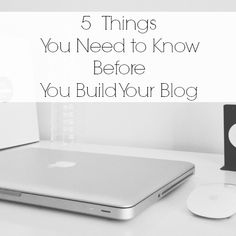 5 things you need to know before you build your blog