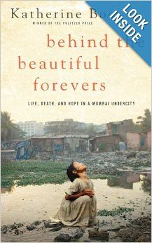 Behind the Beautiful Forevers: Life, Death, and Hope in a Mumbai Undercity: Katherine Boo: 9781594136184: Amazon.com: Books