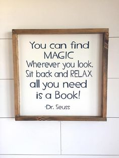 Teacher Signs Discover Large Wood Sign - You Can Find Magic Wherever You Look - Dr Suess - Books - Reading - Home Decor - Wood Sign - Nursery Decor - Kids Kids Reading, Reading Nook, Nursery Reading, Nursery Signs, Nursery Decor, Playroom Signs, Playroom Ideas, Nursery Ideas, Dr. Suess