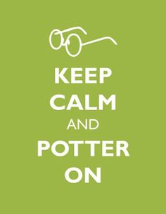 Potter On... Not because of the dude Harry... Because its my maiden name! :)