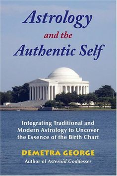 Astrology and the Authentic Self: Traditional Astrology for the Modern Mind by Demetra George. $19.84. Author: Demetra George. 316 pages. Publisher: Ibis Press (November 14, 2012)