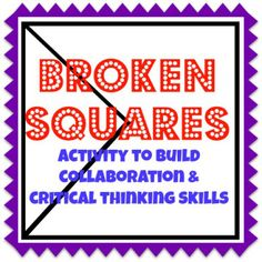 Activity // Collaboration & Team Building // Broken Squares [teams build 5 squares out of shapes without communicating]