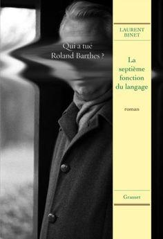 La septième fonction du langage est un roman de Laurent Binet publié chez Grasset. Une critique de Killing79 pour L'Ivre de Lire !