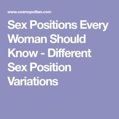 Sex Positions Every Woman Should Know - Different Sex Position Variations