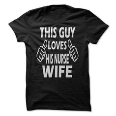 This Guy Loves His Nurse Wife T-Shirts, Hoodies. ADD TO CART ==► https://www.sunfrog.com/Jobs/This-Guy-Loves-His-Nurse-Wife.html?id=41382