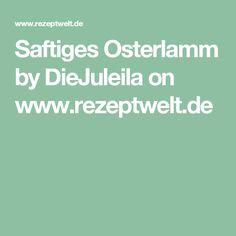 Saftiges Osterlamm by DieJuleila on www.rezeptwelt.de