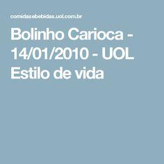 Bolinho Carioca - 14/01/2010 - UOL Estilo de vida