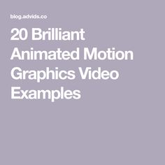 20 Brilliant Animated Motion Graphics Video Examples