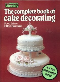 The-Complete-Book-of-Cake-Decorating-Australian-Women-039-s-Weekly-used-hardback