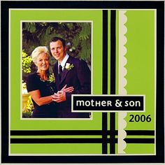Mother & Son.  I don't think I'd use lime green, but I like the simple and straightforward design.  Would be elegant for wedding pictures. #weddingscrapbooks