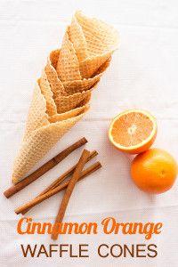 Cinnamon Orange Waffle Cones by Ice Cream Inspiration