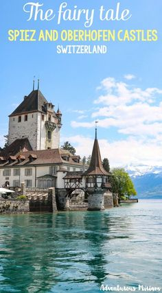 Incredibly Sublime Places to Travel to this Winter Spiez and Oberhofen are two medieval castles by Lake Thun in Switzerland. Oberhofen is more contemporary whereas Spiez is more historic. They are both super interesting to visit, especially on the same trip because it gives you perspective and background