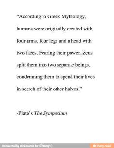 Soulmate and Love Quotes : QUOTATION – Image : Quotes Of the day – Description greek mythology Sharing is Power – Don't forget to share this quote ! Now Quotes, Life Quotes Love, Great Quotes, Quotes To Live By, Inspirational Quotes, Destiny Quotes, Motivational, The Words, My Sun And Stars