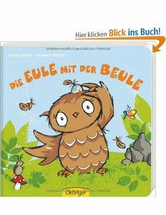 Die Eule mit der Beule: Ab 18 Monate: Amazon.de: Susanne Weber, Tanja Jacobs: Bücher