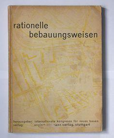 Sigfried Giedion: Rationelle Bebauungsweisen. Englert & Schlosser, Frankfurt am Main, 1931. Designer: Max Bill