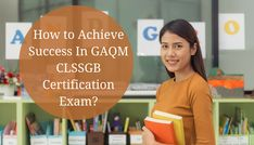 GAQM CLSSGB Practice Test and Preparation Guide
