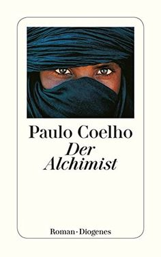 Paolo Coelho: Der Alchemist – My Favorite Pins Best Books List, Good Books, Books To Read, My Books, Book Club Books, Book Lists, Philosophy Books, Reading Projects, Book Authors