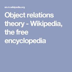 object relations theories klein and winnicot This workshop aimed to examine the freudian concept of psychic pain as developed by melanie klein and donald winnicott in the morning bob hinshelwood and ja.