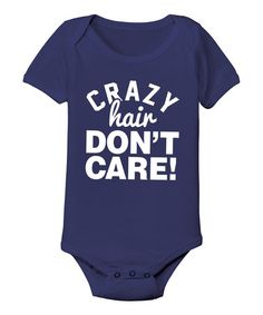 Loving this Navy 'Crazy Hair Don't Care' Bodysuit - Infant on #zulily! #zulilyfinds