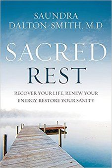 EPub Sacred Rest: Recover Your Life, Renew Your Energy, Restore Your Sanity Author Saundra Dalton-Smith Internal Medicine Doctor, Keynote Speakers, Gut Health, Case Study, Health Benefits, Books To Read, Restoration, Spirituality, How Are You Feeling