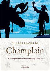 Sur les traces de Champlain - un voyage extraordinaire en 24 tableaux, oeuvre collective de 24 auteurs (dont moi!) Samuel De Champlain, Fiction, Roman, Destin, Les Oeuvres, Childrens Books, Acadie, Movie Posters, Canada