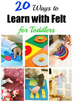 FELT LEARNING ACTIVITIES FOR TODDLERS  http://www.powerfulmothering.com/20-ways-to-learn-with-felt-for-toddlers/