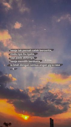 Quotes Rindu, City Quotes, Message Quotes, Reminder Quotes, Hurt Quotes, Self Reminder, Mood Quotes, Unspoken Words, Sunset Quotes