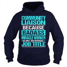 COMMUNITY LIAISON - BADASS - #print shirts #hooded sweatshirt. ORDER HERE => https://www.sunfrog.com/LifeStyle/COMMUNITY-LIAISON--BADASS-Navy-Blue-Hoodie.html?60505