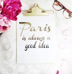 Original, real gold foil print to jazz up an office, bedroom, desk, or any room of your house. Print: Paris is Always a Good Idea - size: 8.5 x 11 - gold foil on 100 lb glossy cardstock - Color - Select from Gold Foil (featured), Rose Gold Foil, or Silver Foil. - comes packaged in a clear sleeve and shipped in a no-bend mailer Please note: since using real gold foil there may be some small black dots on the print from close up but is not noticeable when hanging. Print is for sale only, does…