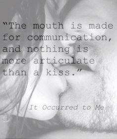 So much is said when our lips unite... the world of our love and passion for each other is captured in that moment.