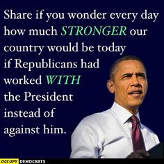 President has done the best he can against all of the republican obstruction...