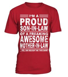 """# I'm A Proud Son In Law Of A Freaking Awesome Mother In Law .  Special Offer, not available in shops      Comes in a variety of styles and colours      Buy yours now before it is too late!      Secured payment via Visa / Mastercard / Amex / PayPal      How to place an order            Choose the model from the drop-down menu      Click on """"Buy it now""""      Choose the size and the quantity      Add your delivery address and bank details      And that's it!      Tags: I'm A Proud Son In Law…"""