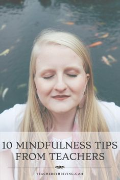 Enhance your wellbeing with these 10 Mindfulness Tips for Teachers from fellow teachers. Mindfulness For Teachers, Teaching Mindfulness, Mindfulness Activities, Meditation Benefits, Daily Meditation, Teacher Blogs, Teacher Hacks, Teacher Toolkit, Teacher Must Haves