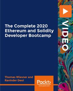 [PacktPub] The Complete 2020 Ethereum and Solidity Developer Bootcamp [Video] - Free Courses Today Free Courses, Online Courses, Business Logic, Use Case, Blockchain Technology, Financial Institutions, Software Development, Get Started, 5 Hours