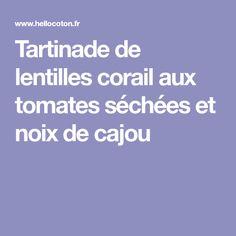 Tartinade de lentilles corail aux tomates séchées et noix de cajou