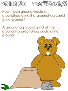 Groundhog Day tongue twister- acting warm up Funny Tongue Twisters, Tongue Twisters For Kids, Preschool Groundhog, Happy Groundhog Day, Toungue Twisters, Educational Activities For Kids, Winter Theme, Kids Education, Cool Words