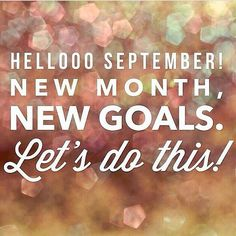At last September has arrived 😁 here comes Autumn 🍂 a new season with lots… - new month new goals quotes September Quotes Autumn, Hello September Quotes, Welcome September, Facebook Tumblr, For Facebook, Goal Quotes, Dream Quotes, September Pictures, Stay At Home Dad