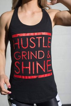 aa7a380f5a97b Hustle, Grind & Shine Tank Tops. Workout GearConfidenceHustleWorkout  EquipmentWorkout OutfitsFitness Wear
