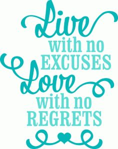 Silhouette Online Store - View Design #47193: 'live with no excuses...' lori whitlock vinyl phrase