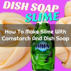 How To Make Slime With Cornstarch And Dish Soap