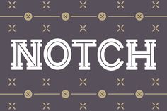 Tuesday Type Treat: Notch (A Display Font)