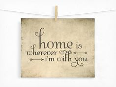 Home is Wherever I'm With You Typography Print, Valentine's Day, Wedding Typographic Illustration Rustic, Music Quote Art, Engagement Gift